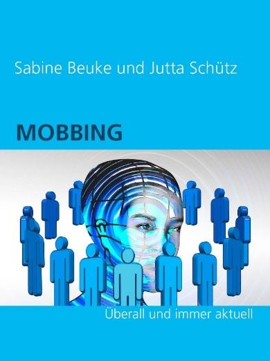 MOBBING - Überall und immer aktuell