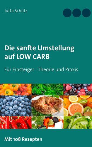 LOW CARB für Einsteiger - Theorie und Praxis