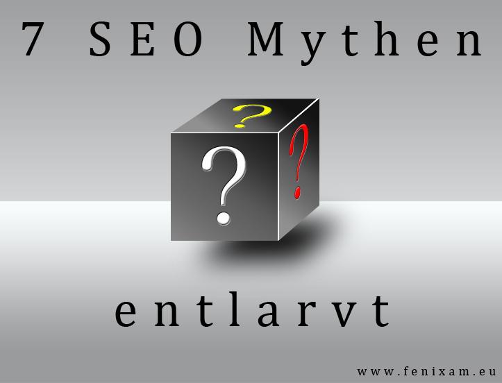 7 SEO Mythen entlarvt - FenixAM Webdesign
